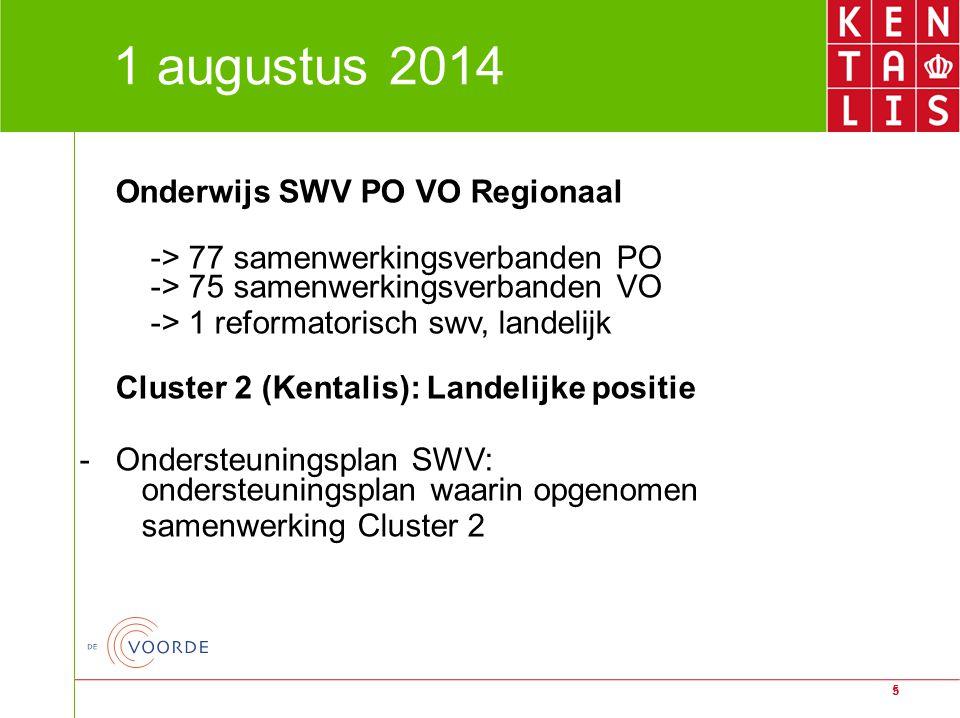 1 augustus 2014 Onderwijs SWV PO VO Regionaal