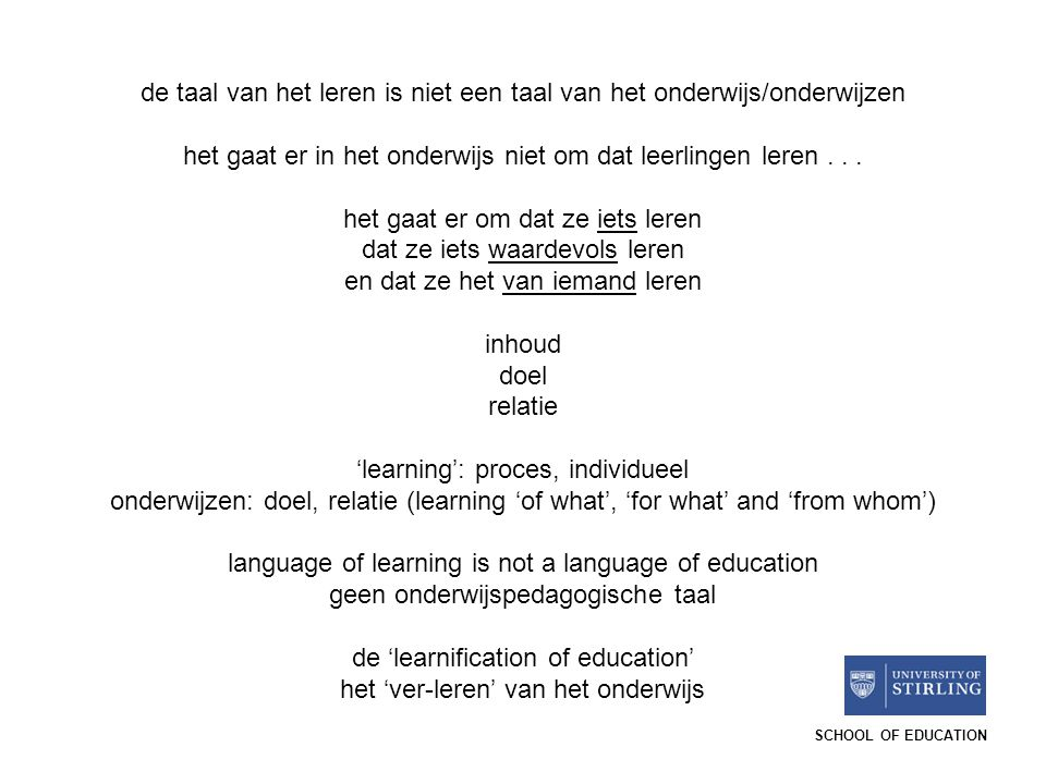 de taal van het leren is niet een taal van het onderwijs/onderwijzen
