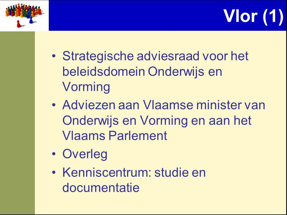 Vlor (1) Strategische adviesraad voor het beleidsdomein Onderwijs en Vorming.