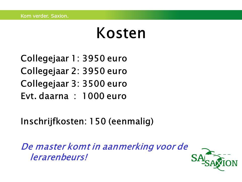 Kosten Collegejaar 1: 3950 euro Collegejaar 2: 3950 euro