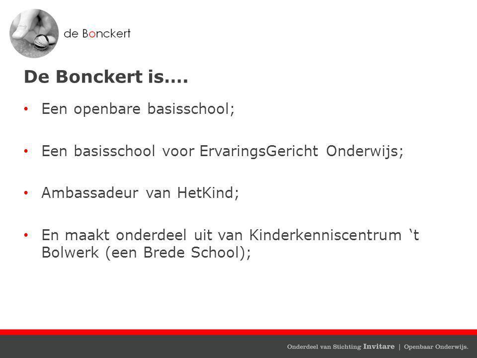 De Bonckert is…. Een openbare basisschool;