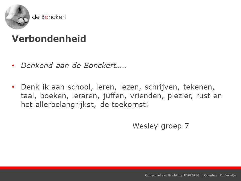 Verbondenheid Denkend aan de Bonckert…..