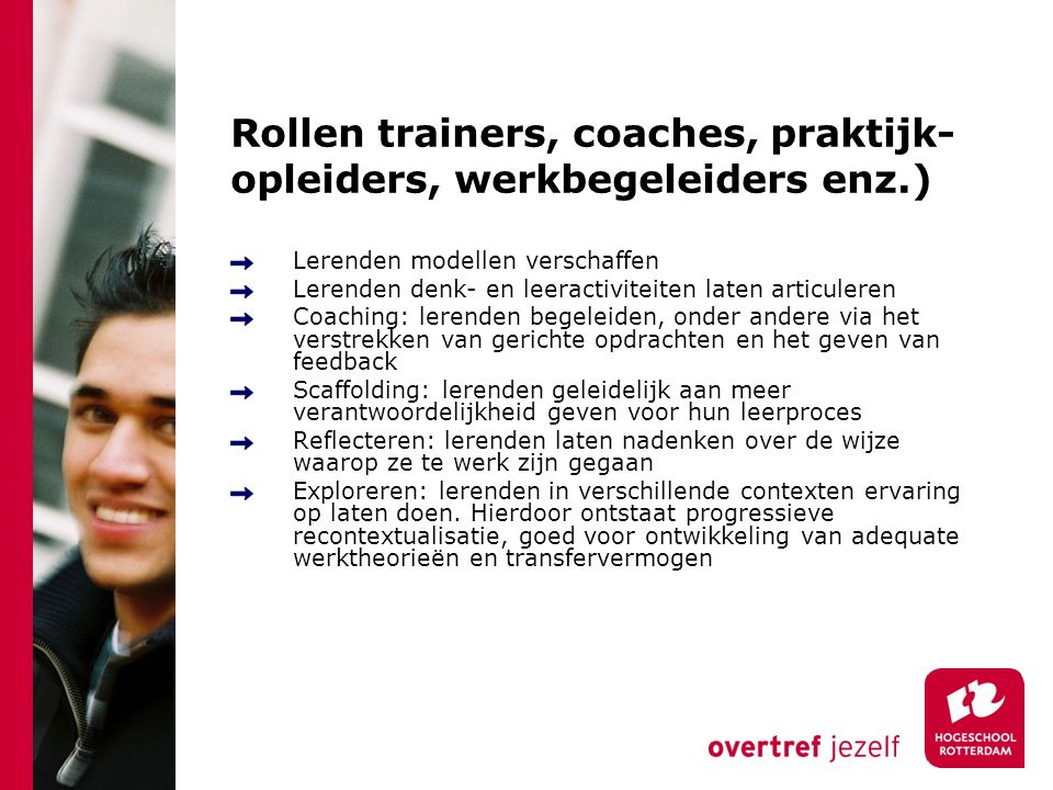 Rollen trainers, coaches, praktijk- opleiders, werkbegeleiders enz.)