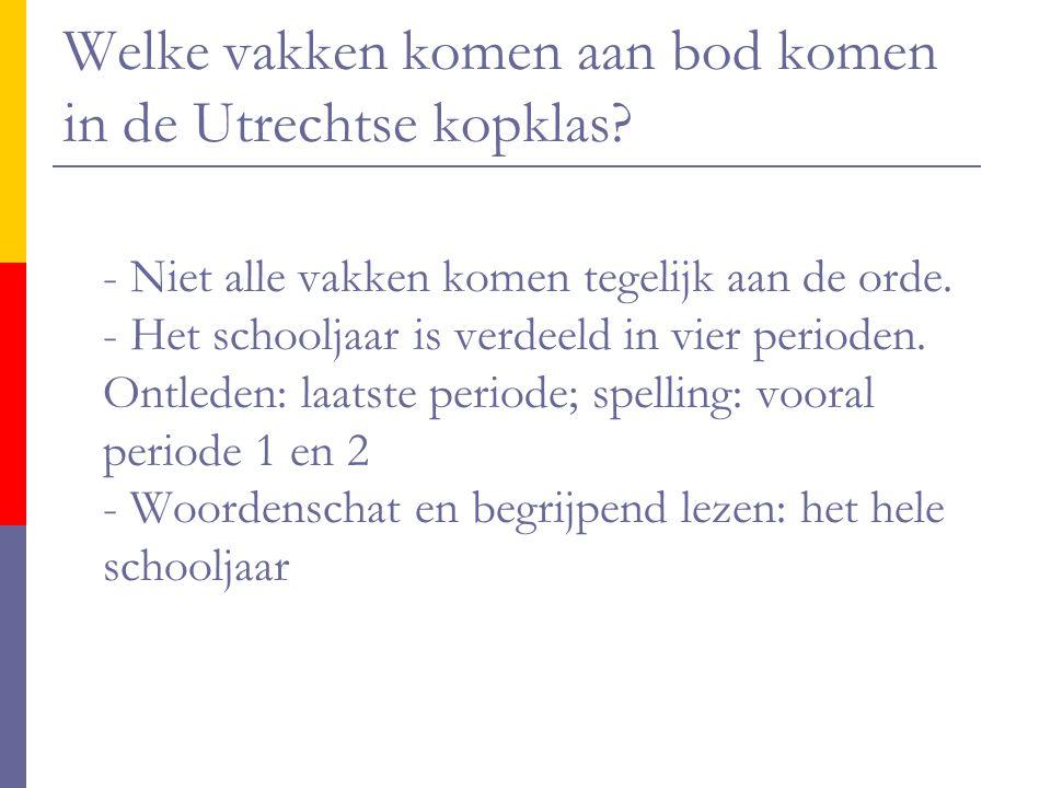 Welke vakken komen aan bod komen in de Utrechtse kopklas
