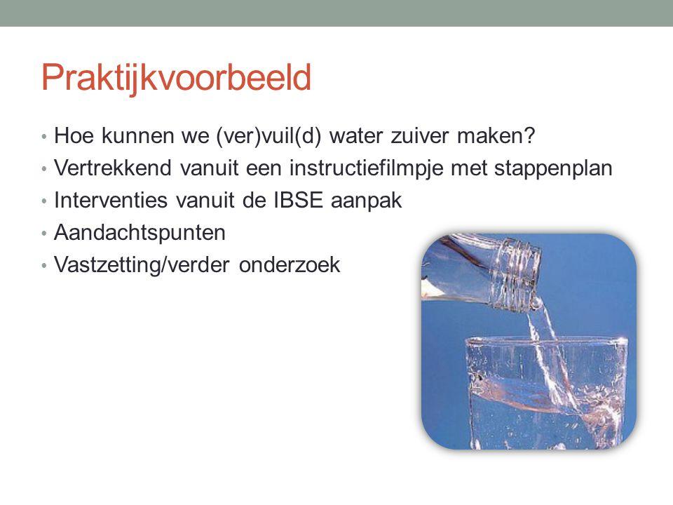 Praktijkvoorbeeld Hoe kunnen we (ver)vuil(d) water zuiver maken