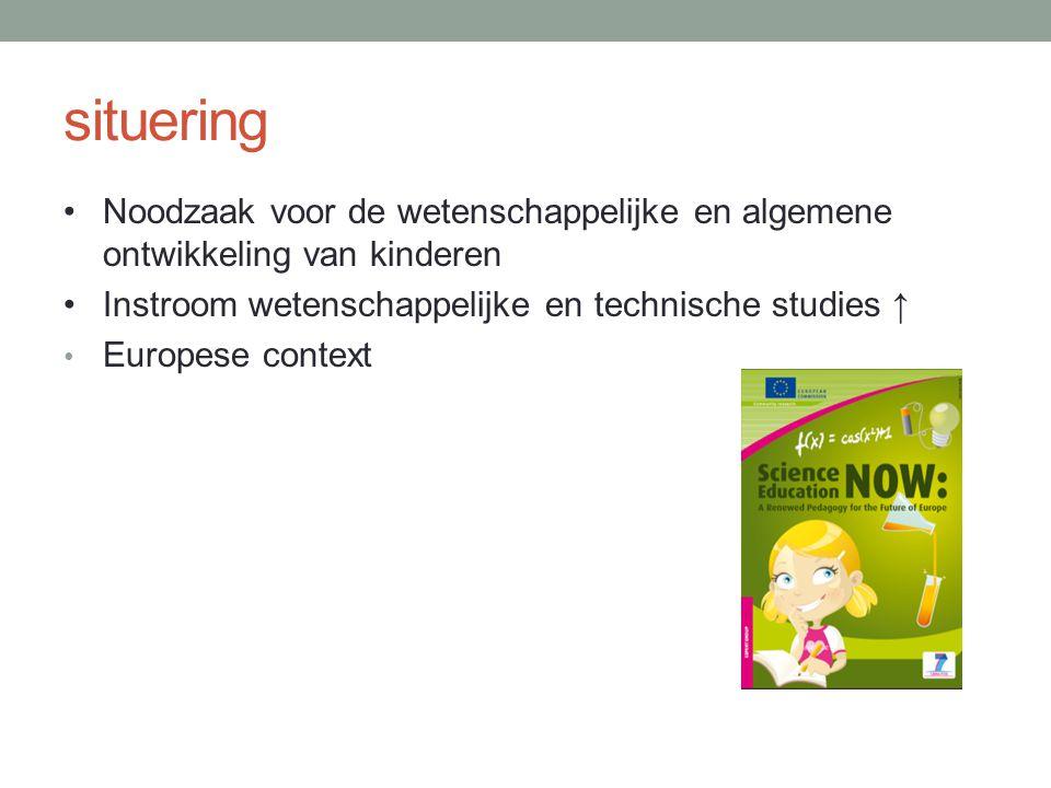 situering Noodzaak voor de wetenschappelijke en algemene ontwikkeling van kinderen. Instroom wetenschappelijke en technische studies ↑