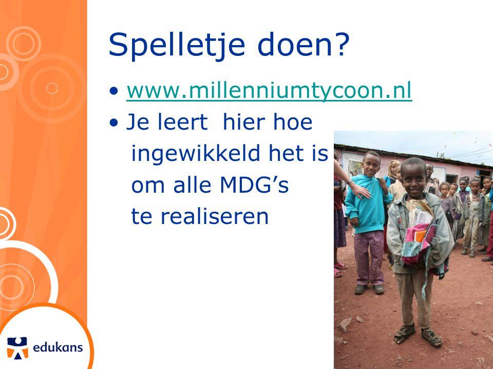 Spelletje doen www.millenniumtycoon.nl Je leert hier hoe