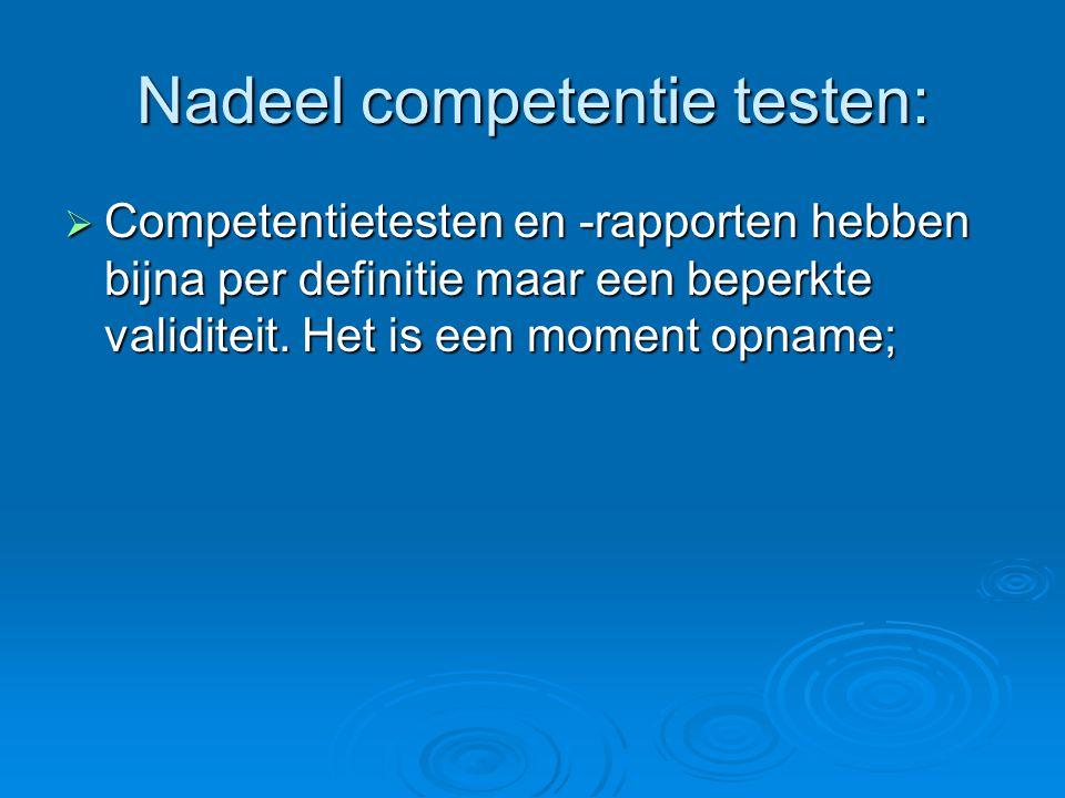 Nadeel competentie testen:
