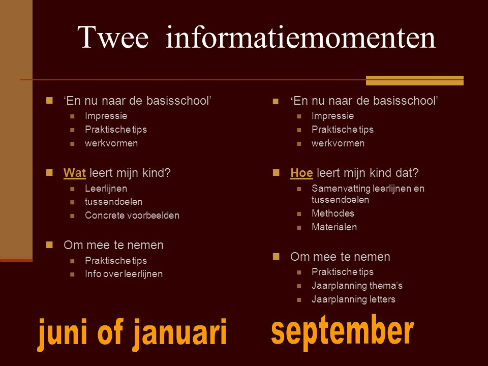 Twee informatiemomenten
