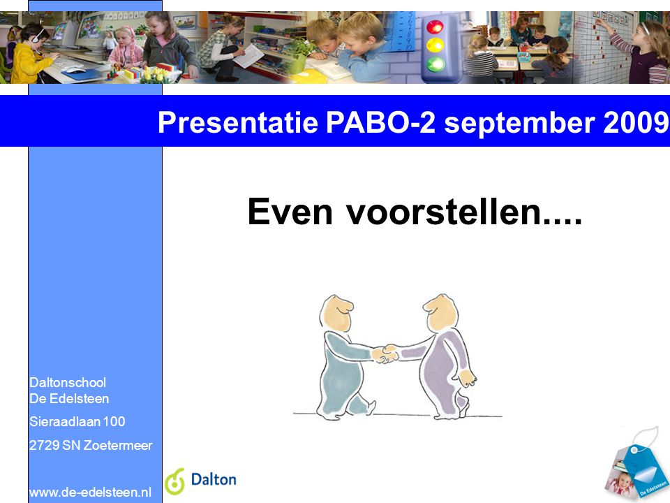 Even voorstellen.... Presentatie PABO-2 september 2009