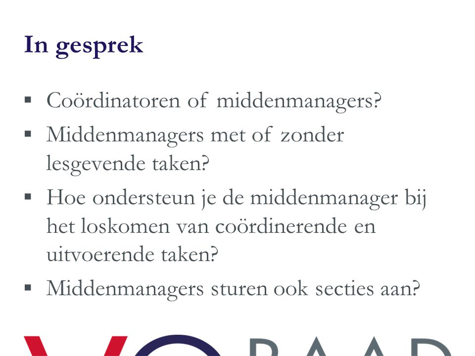 In gesprek Coördinatoren of middenmanagers