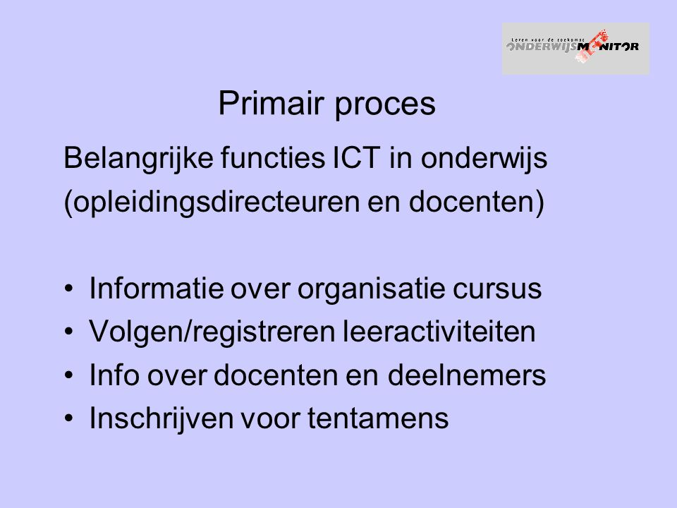 Primair proces Belangrijke functies ICT in onderwijs