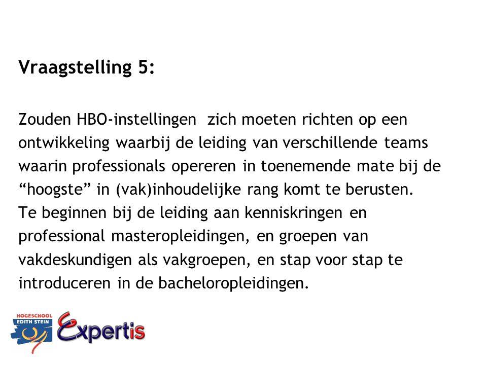 Vraagstelling 5: Zouden HBO-instellingen zich moeten richten op een