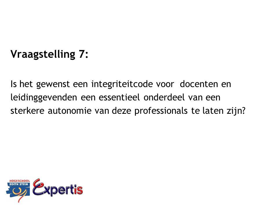 Vraagstelling 7: Is het gewenst een integriteitcode voor docenten en