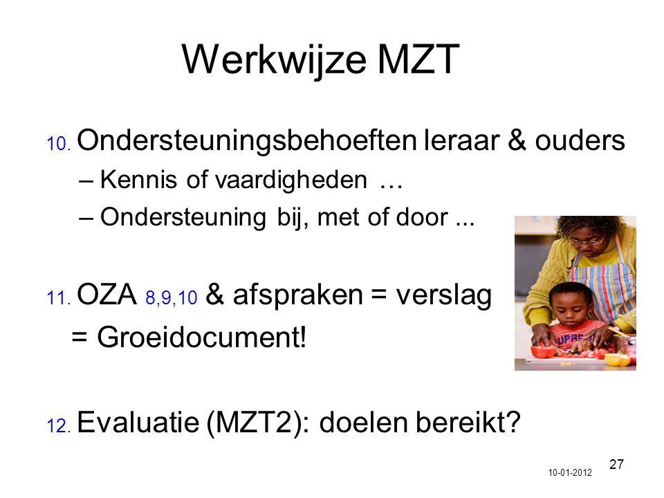 Werkwijze MZT = Groeidocument! Kennis of vaardigheden …