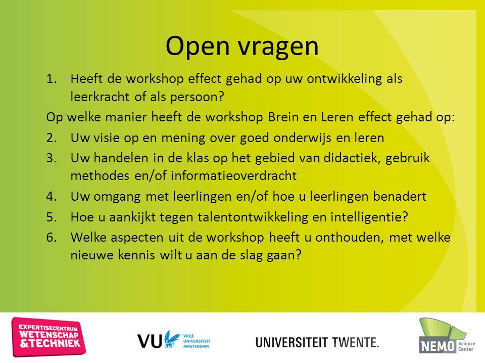 Open vragen Heeft de workshop effect gehad op uw ontwikkeling als leerkracht of als persoon
