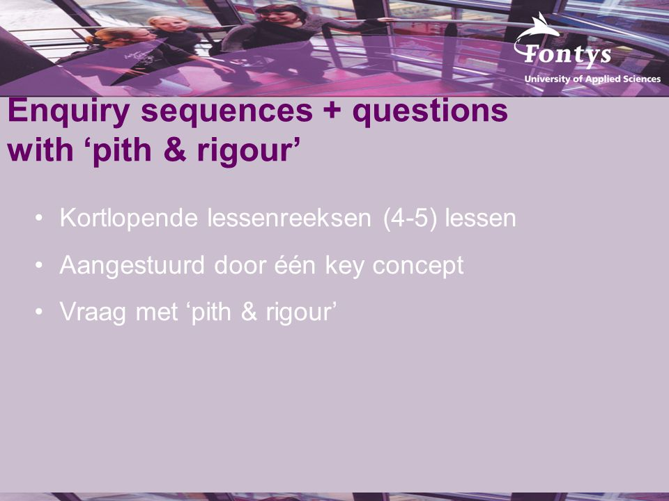Enquiry sequences + questions with 'pith & rigour'