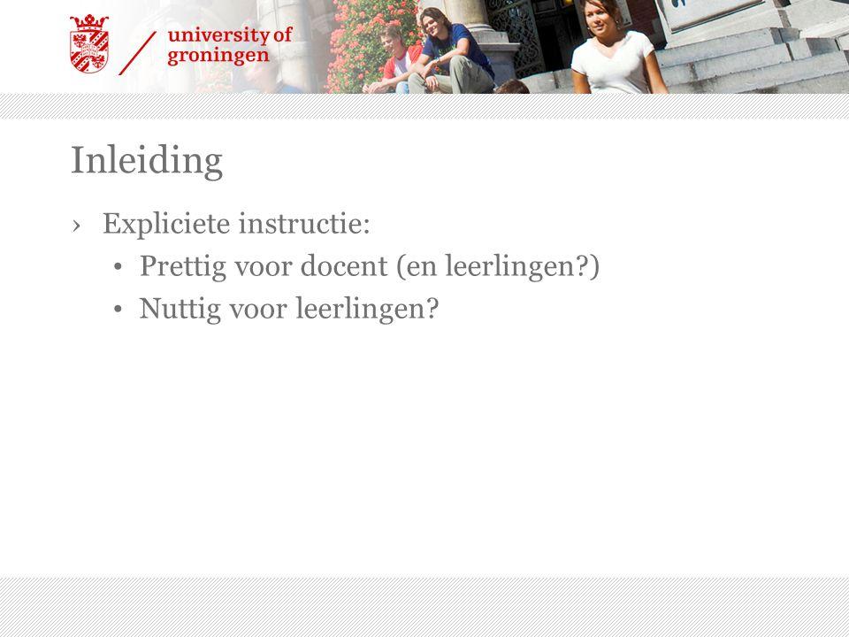 Inleiding Expliciete instructie: Prettig voor docent (en leerlingen )