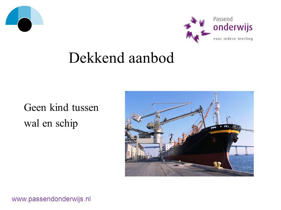 Dekkend aanbod Geen kind tussen wal en schip www.passendonderwijs.nl