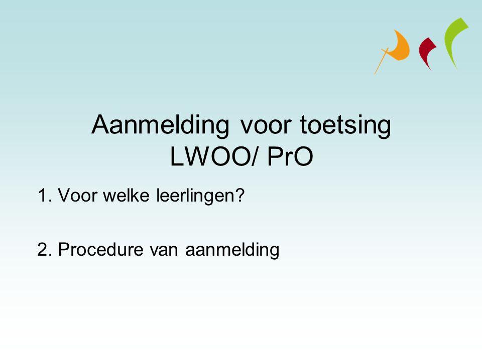 Aanmelding voor toetsing LWOO/ PrO