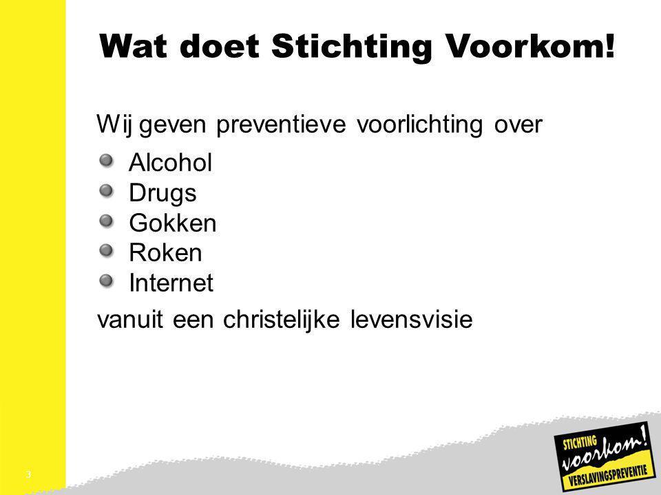 Wat doet Stichting Voorkom!