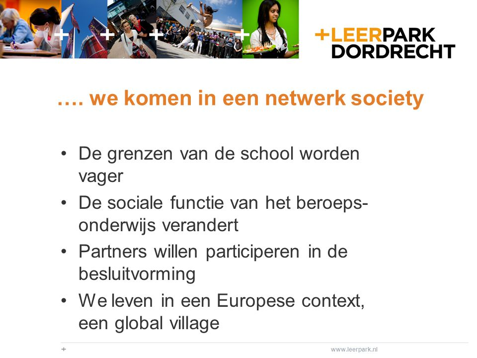 …. we komen in een netwerk society