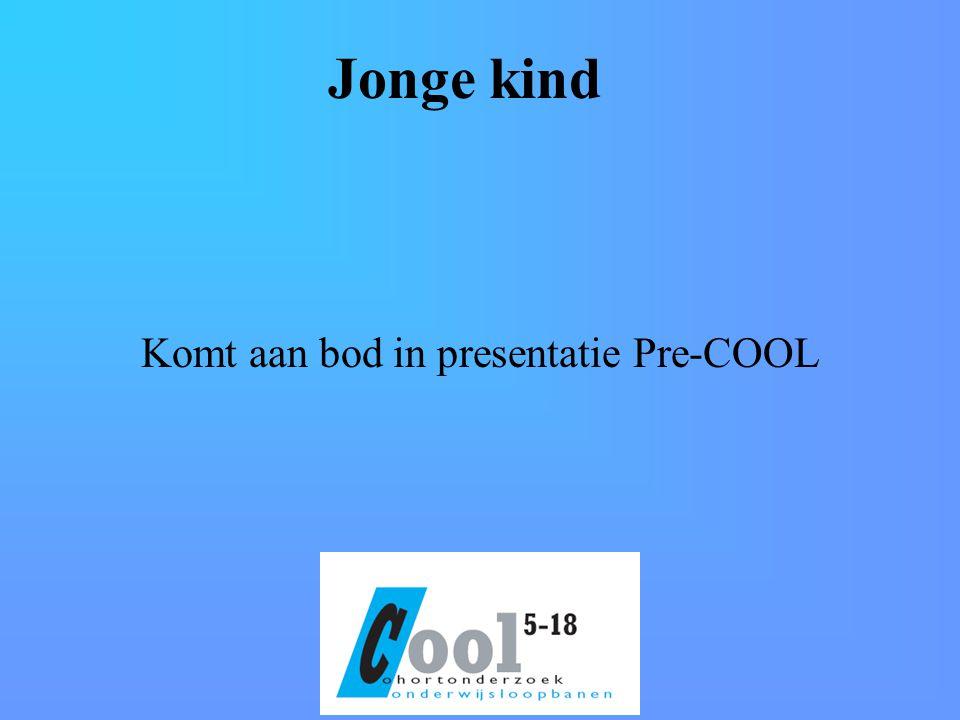 Komt aan bod in presentatie Pre-COOL