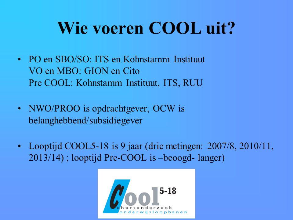 Wie voeren COOL uit PO en SBO/SO: ITS en Kohnstamm Instituut VO en MBO: GION en Cito Pre COOL: Kohnstamm Instituut, ITS, RUU.