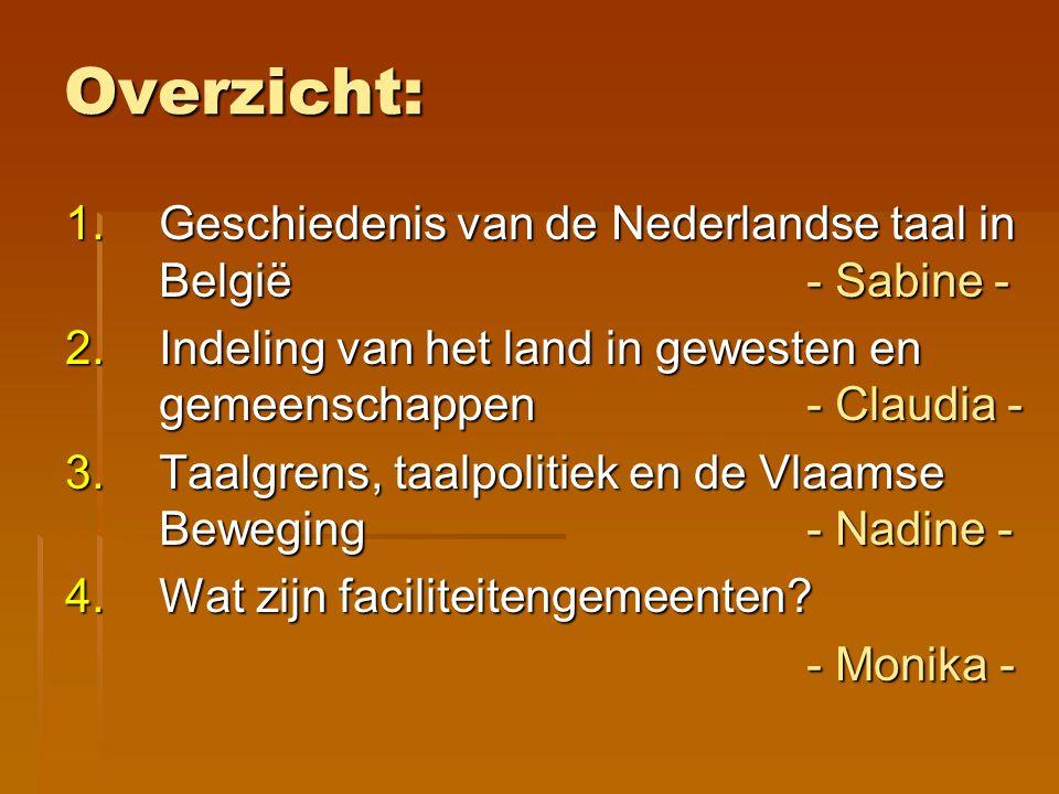 Overzicht: Geschiedenis van de Nederlandse taal in België - Sabine -