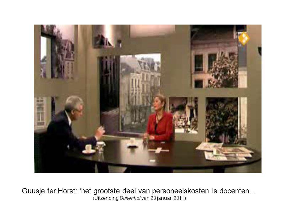 Guusje ter Horst: 'het grootste deel van personeelskosten is docenten…