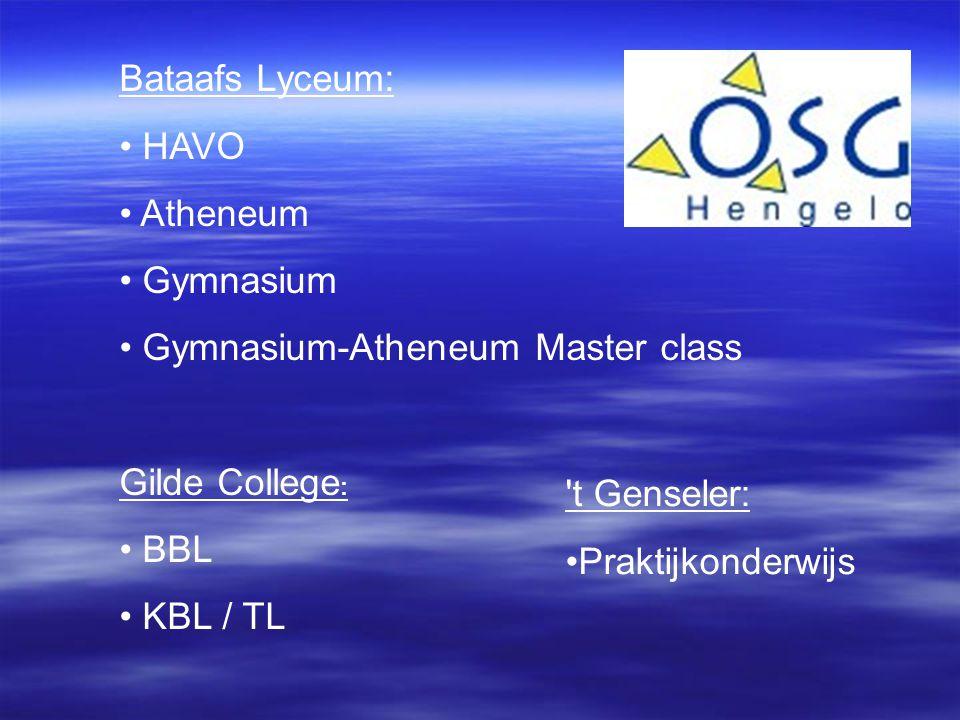 Bataafs Lyceum: HAVO. Atheneum. Gymnasium. Gymnasium-Atheneum Master class. Gilde College: BBL.