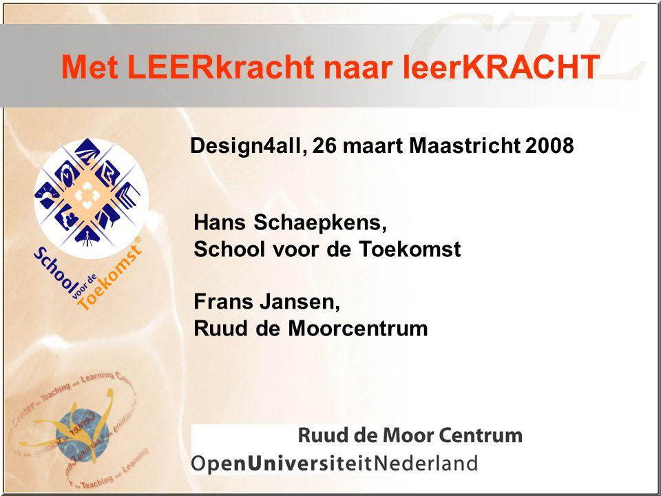 Met LEERkracht naar leerKRACHT Design4all, 26 maart Maastricht 2008