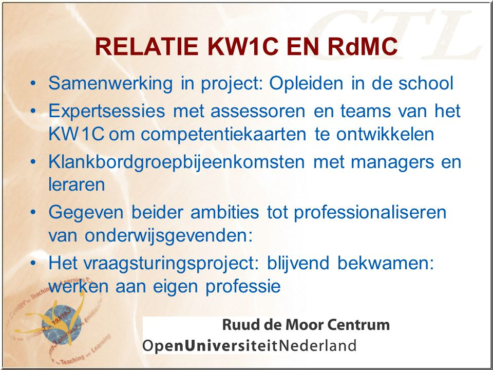 RELATIE KW1C EN RdMC Samenwerking in project: Opleiden in de school