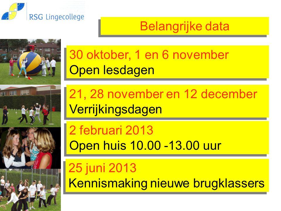 Belangrijke data 30 oktober, 1 en 6 november Open lesdagen. 21, 28 november en 12 december. Verrijkingsdagen.