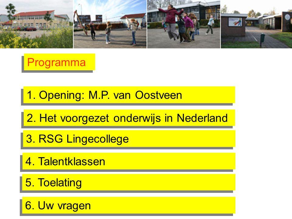 Programma 1. Opening: M.P. van Oostveen. 2. Het voorgezet onderwijs in Nederland. 3. RSG Lingecollege.