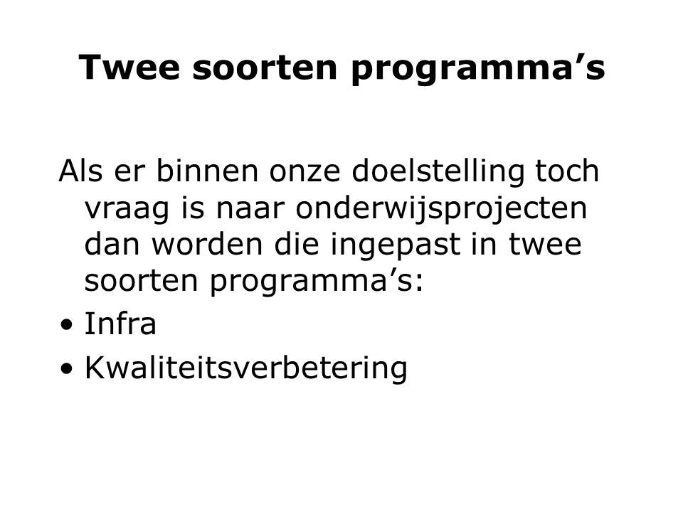 Twee soorten programma's