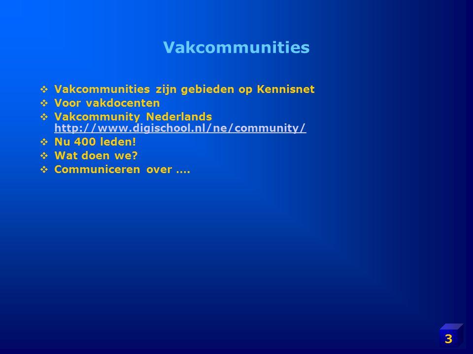 Vakcommunities Vakcommunities zijn gebieden op Kennisnet