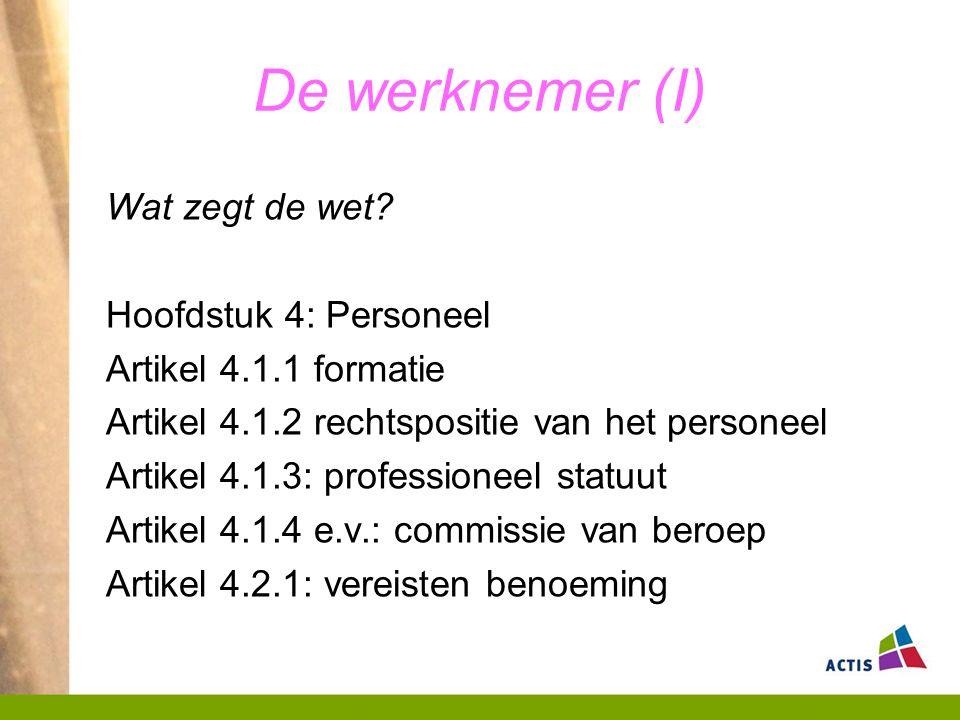 De werknemer (I) Wat zegt de wet Hoofdstuk 4: Personeel