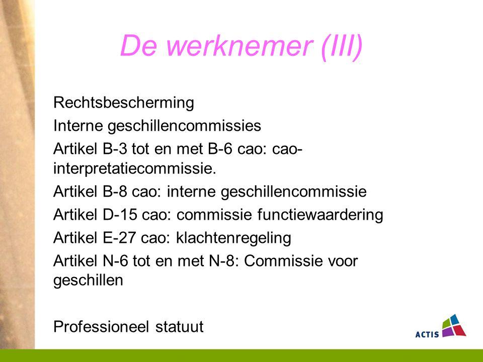 De werknemer (III) Rechtsbescherming Interne geschillencommissies