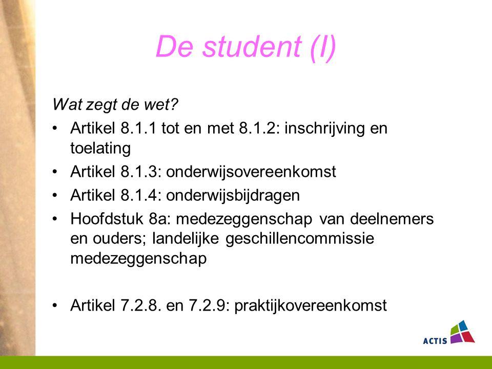 De student (I) Wat zegt de wet