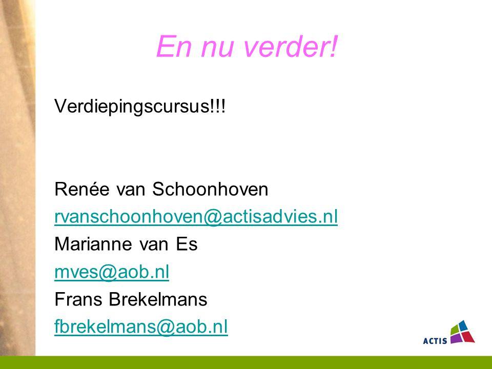 En nu verder! Verdiepingscursus!!! Renée van Schoonhoven