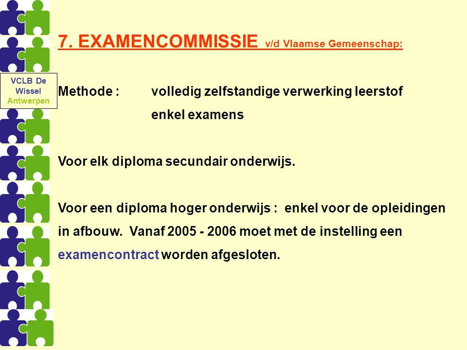 7. EXAMENCOMMISSIE v/d Vlaamse Gemeenschap: