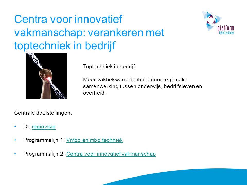 Centra voor innovatief vakmanschap: verankeren met toptechniek in bedrijf
