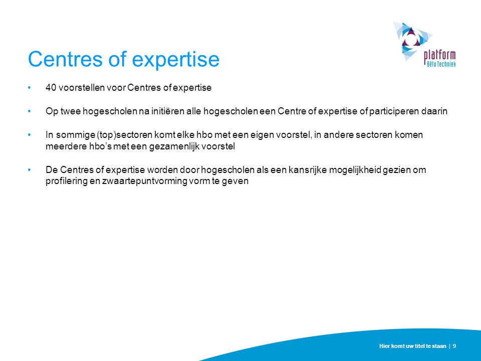 Centres of expertise 40 voorstellen voor Centres of expertise