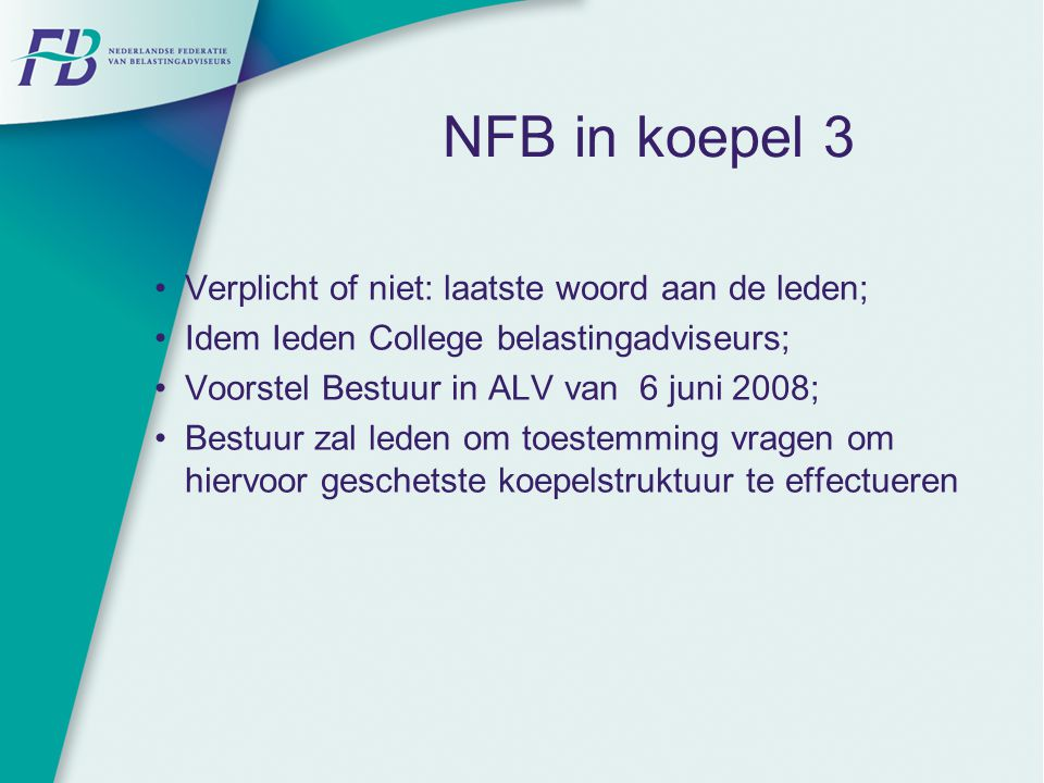 NFB in koepel 3 Verplicht of niet: laatste woord aan de leden;