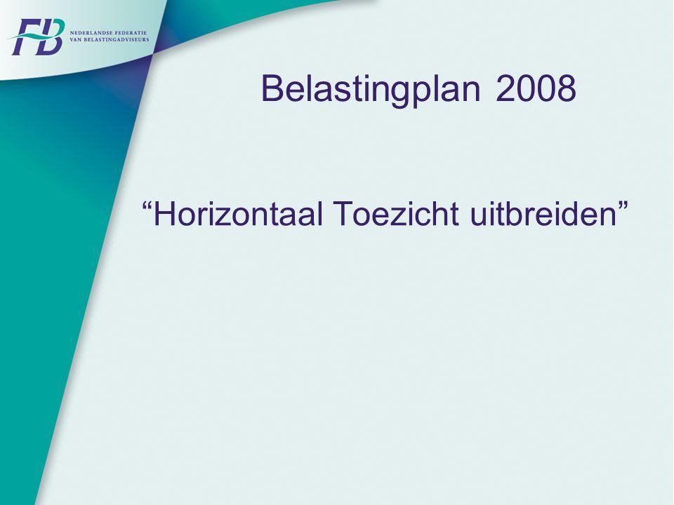 Belastingplan 2008 Horizontaal Toezicht uitbreiden