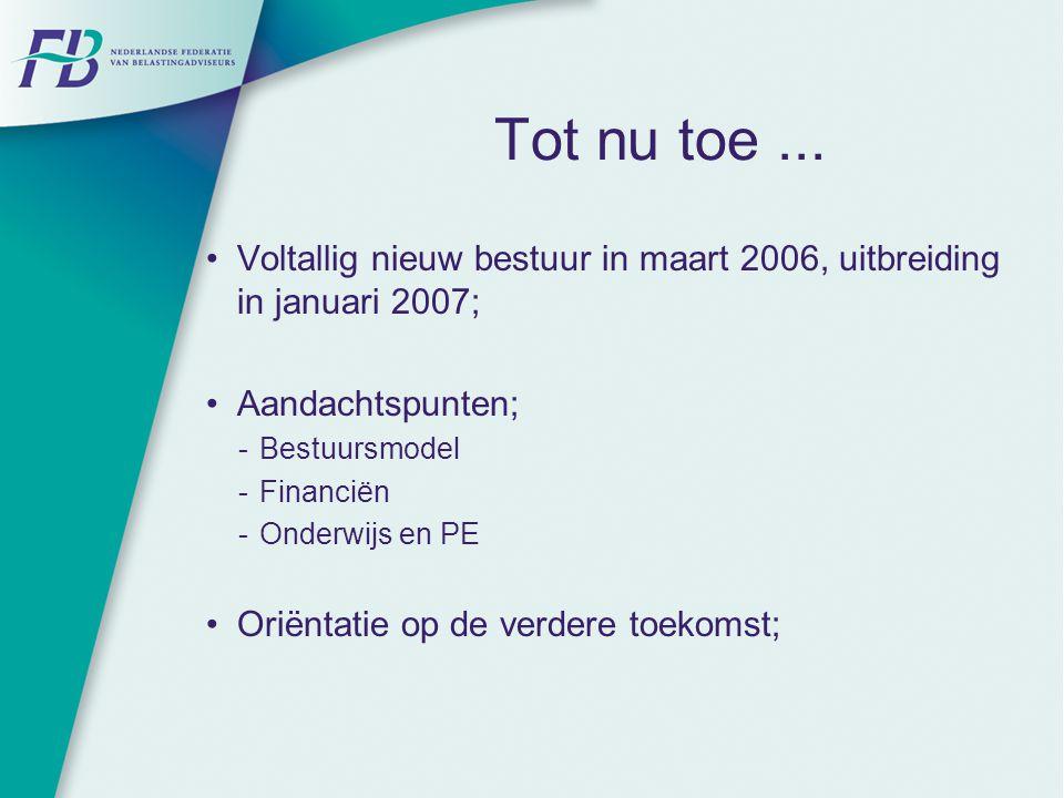 Tot nu toe ... Voltallig nieuw bestuur in maart 2006, uitbreiding in januari 2007; Aandachtspunten;