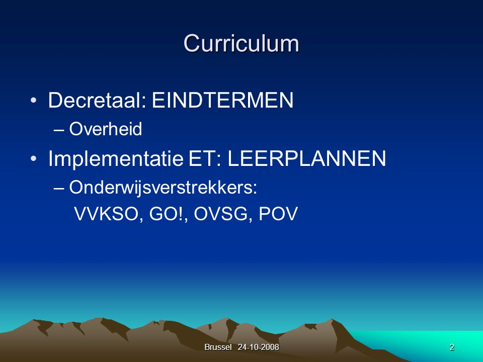 Curriculum Decretaal: EINDTERMEN Implementatie ET: LEERPLANNEN