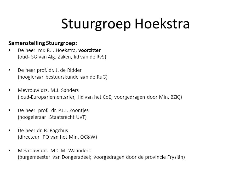 Stuurgroep Hoekstra Samenstelling Stuurgroep: