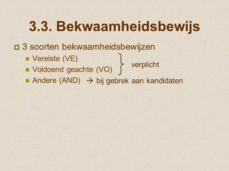 3.3. Bekwaamheidsbewijs 3 soorten bekwaamheidsbewijzen Vereiste (VE)